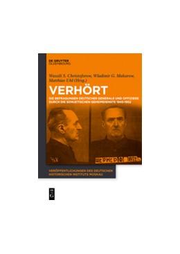 Abbildung von Uhl / Christoforow / Makarow | Verhört! | 1. Auflage | 2015 | Die Befragungen deutscher Gene...