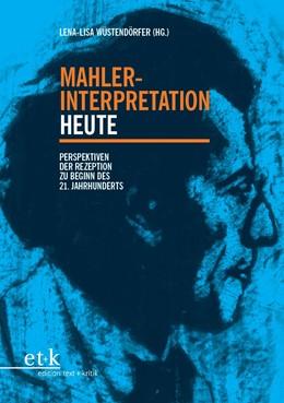 Abbildung von Wüstendörfer | Mahler-Interpretation heute | 2015 | Perspektiven der Rezeption zu ...