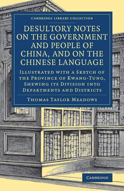 Abbildung von Meadows | Desultory Notes on the Government and People of China, and on the Chinese Language | 2017