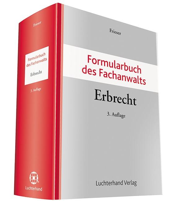 Formularbuch des Fachanwalts Erbrecht | Frieser (Hrsg.) | 3. Auflage, 2017 | Buch (Cover)