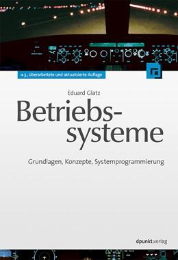 Abbildung von Glatz | Betriebssysteme | 3., überarbeitete und aktualisierte Auflage | 2015 | Grundlagen, Konzepte, Systempr...