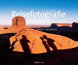 Abbildung von Weber | Reisefotografie erleben | 2015 | Menschen – Szenen – Geschichte...