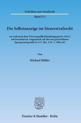 Abbildung von Müller   Die Selbstanzeige im Steuerstrafrecht   2014   vor und nach dem Schwarzgeldbe...   273