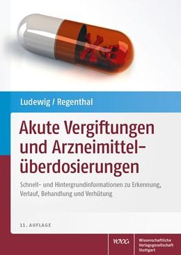 Abbildung von Ludewig / Regenthal   Akute Vergiftungen und Arzneimittelüberdosierungen   11. Auflage   2015   beck-shop.de
