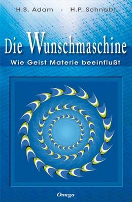 Abbildung von Adam-Schnabl / Schnabl   Die Wunschmaschine   1. Auflage   2015   beck-shop.de