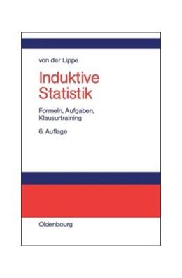 Abbildung von Lippe | Induktive Statistik | 6., überarbeitete Aufl. Reprint 2014 | 2014 | Formeln, Aufgaben, Klausurtrai...