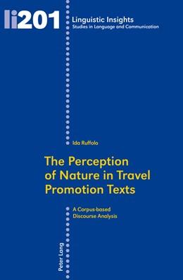 Abbildung von Ruffolo | The Perception of Nature in Travel Promotion Texts | 1. Auflage | 2014 | 201 | beck-shop.de