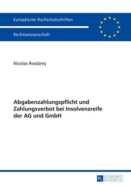 Abbildung von Rossbrey | Abgabenzahlungspflicht und Zahlungsverbot bei Insolvenzreife der AG und GmbH | 1. Auflage | 2014 | 5682 | beck-shop.de
