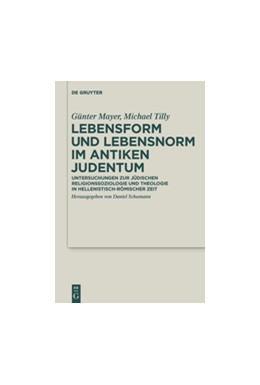 Abbildung von Mayer / Schumann / Tilly | Lebensform und Lebensnorm im Antiken Judentum | 2015 | Untersuchungen zur jüdischen R...