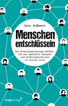 Abbildung von Hoffmann   Menschen entschlüsseln   2015   Ein Kriminalpsychologe erklärt...