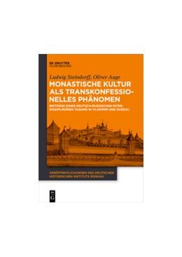 Abbildung von Steindorff / Auge   Monastische Kultur als transkonfessionelles Phänomen   2016   Beiträge einer deutsch-russisc...   4