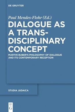 Abbildung von Mendes-Flohr | Dialogue as a Trans-disciplinary Concept | 2015 | Martin Buber's Philosophy of D... | 83