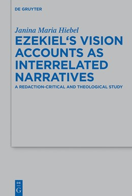 Abbildung von Hiebel | Ezekiel's Vision Accounts as Interrelated Narratives | 2015 | A Redaction-Critical and Theol... | 475