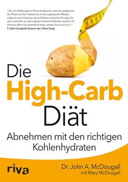 Abbildung von McDougall | Die High-Carb-Diät | 2015 | Abnehmen mit den richtigen Koh...