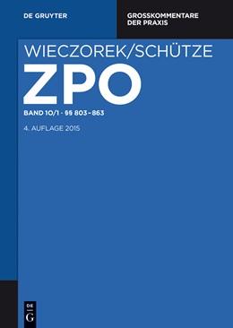 Abbildung von Wieczorek / Schütze | Zivilprozessordnung und Nebengesetze Großkommentar, Band 10/1: §§ 803-863 | 4. Auflage | 2015 | Großkommentar. Band 10.1: §§ 8...