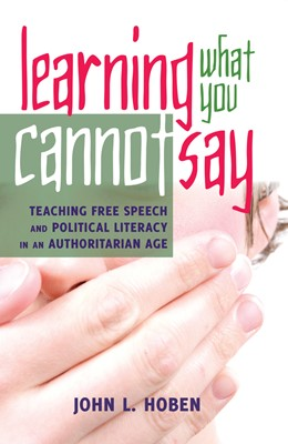 Abbildung von Hoben   Learning What You Cannot Say   2014   Teaching Free Speech and Polit...   4
