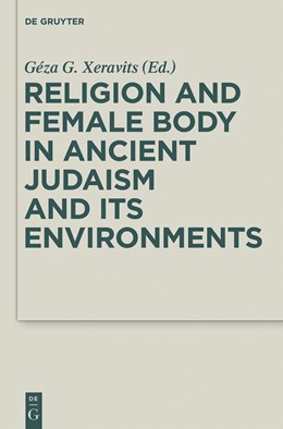 Abbildung von Xeravits | Religion and Female Body in Ancient Judaism and Its Environments | 2015 | 28