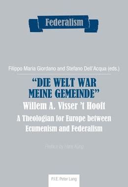 Abbildung von Dell'Acqua / Giordano | «Die Welt war meine Gemeinde»- Willem A. Visser 't Hooft | 1. Auflage | 2014 | 4 | beck-shop.de