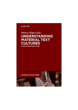 Abbildung von Hilgert | Understanding Material Text Cultures | 2016 | A Multidisciplinary View | 9