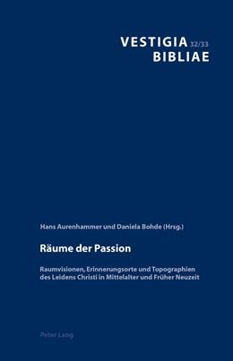 Abbildung von Bohde / Aurenhammer | Räume der Passion | 2015 | Raumvisionen, Erinnerungsorte ... | 32