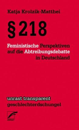 Abbildung von Krolzik-Matthei | § 218 | 1. Auflage | 2015 | beck-shop.de