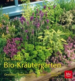 Abbildung von Kreuter | Der kleine Bio-Kräutergarten | 1. Auflage | 2015 | beck-shop.de
