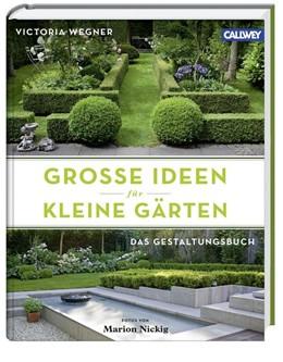 Abbildung von Wegner | Große Ideen für kleine Gärten | 1. Auflage | 2015 | beck-shop.de