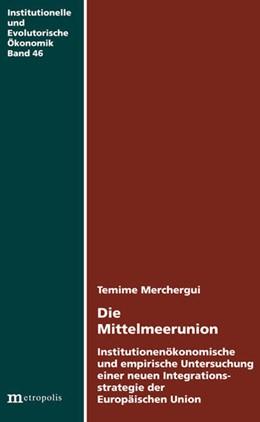 Abbildung von Mechergui   Die Mittelmeerunion   2014   Institutionenökonomische und e...