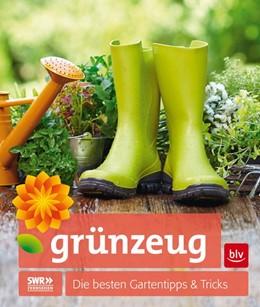 Abbildung von Hensel / Landwehr / Mager | grünzeug | 2015 | Die besten Gartentipps & Trick...