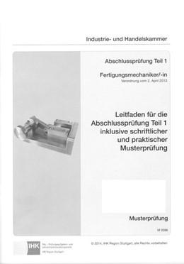 Abbildung von Pook | PAL-Musteraufgabensatz Leitfaden für die Abschlussprüfung Teil 1 inkl. schriftlicher und praktischer Musterprüfung Fertigungsmechaniker/-in (0596) | 2014 | Musterprüfung