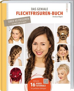 Abbildung von Wegner | Das geniale Flechtfrisuren-Buch | 2015 | Grundtechniken, Variationen, T...