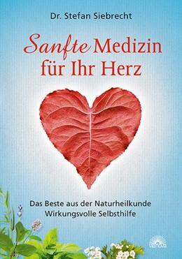 Abbildung von Siebrecht | Sanfte Medizin für Ihr Herz | 1. Auflage | 2015 | beck-shop.de