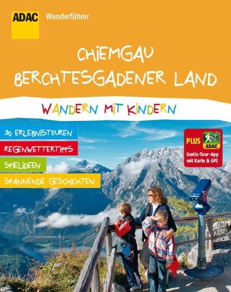 ADAC Wanderführer Chiemgau Berchtesgadener Land Wandern mit Kindern, 2015 | Buch (Cover)