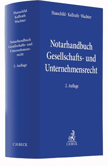 Notarhandbuch Gesellschafts- und Unternehmensrecht | Hauschild / Kallrath / Wachter | 2., überarbeitete und erweiterte Auflage, 2016 | Buch (Cover)