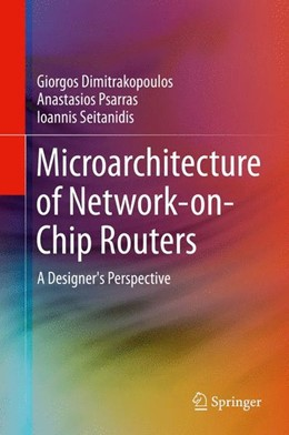 Abbildung von Dimitrakopoulos / Psarras / Seitanidis | Microarchitecture of Network-on-Chip Routers | 2015 | 2014 | A Designer's Perspective