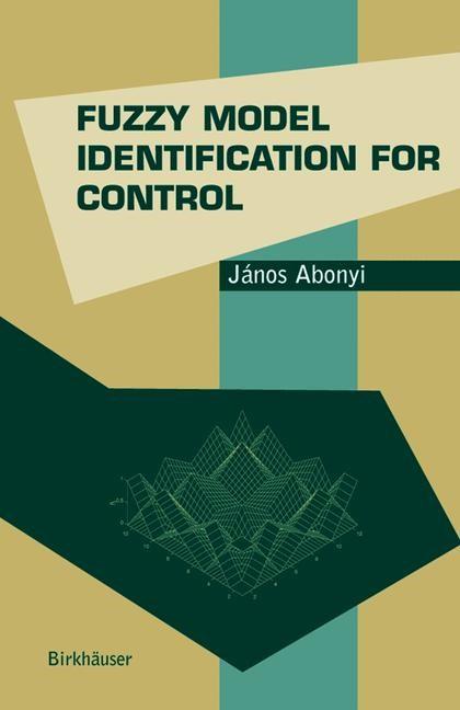 Fuzzy Model Identification for Control | Abonyi, 2003 | Buch (Cover)