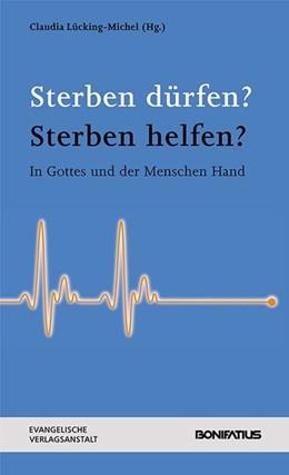 Abbildung von Lücking-Michel | Sterben dürfen? Sterben helfen? | 1. Auflage | 2015 | beck-shop.de