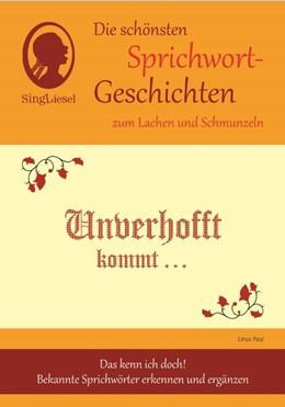 Abbildung von Paul   Die schönsten Sprichwort-Geschichten zum Lachen und Schmunzeln   1. Auflage   2016   beck-shop.de