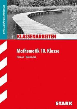 Abbildung von Hense / Reinecke   Klassenarbeiten Mathematik 10. Klasse   1. Auflage   2014   beck-shop.de