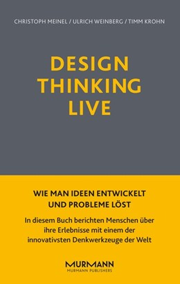 Abbildung von Meinel / Weinberg / Krohn | Design Thinking Live | 2015 | Wie man Ideen entwickelt und P...