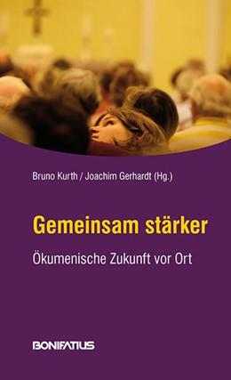 Abbildung von Kurth / Gerhardt | Gemeinsam stärker | 1. Auflage | 2015 | beck-shop.de