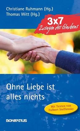 Abbildung von Ruhmann / Witt | Ohne Liebe ist alles nichts | 1. Auflage | 2015 | beck-shop.de