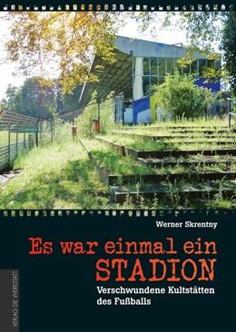 Abbildung von Skrentny | Es war einmal ein Stadion ... | 1. Auflage | 2015 | beck-shop.de