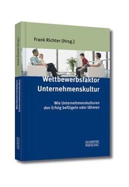 Abbildung von Richter | Wettbewerbsfaktor Unternehmenskultur | 1. Auflage 2015 | 2015 | Wie Unternehmenskulturen den E...