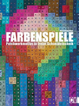 Abbildung von Mayr | Farbenspiele | 2015 | Patchworkmotive in freier Schn...