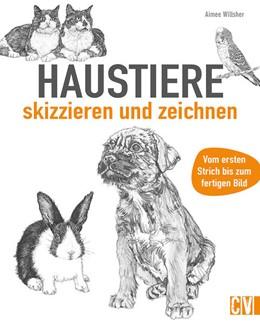 Abbildung von Willsher | Haustiere skizzieren und zeichnen | 2015 | Vom ersten Strich bis zum fert...