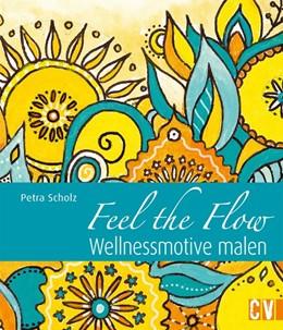 Abbildung von Scholz | Feel the Flow | 2015 | Wellnessmotive malen
