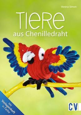 Abbildung von Simon   Tiere aus Chenilledraht   1. Auflage   2015   beck-shop.de