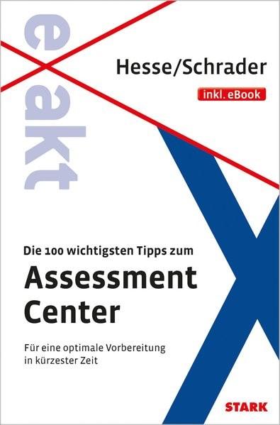 Die 100 wichtigsten Tipps zum Assessment Center | Hesse / Schrader, 2015 (Cover)