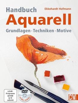Abbildung von Hofmann | Handbuch Aquarell | Neuauflage | 2019 | Grundlagen Techniken Motive mi...